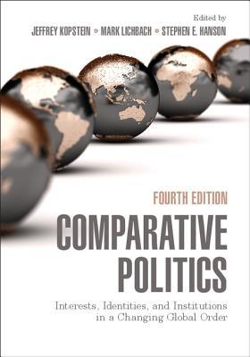 Comparative Politics By Kopstein, Jeffrey (EDT)/ Lichbach, Mark (EDT)/ Hanson, Stephen E. (EDT)